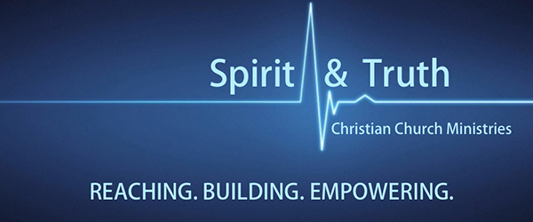 Spirit and Truth Christian Church Ministries